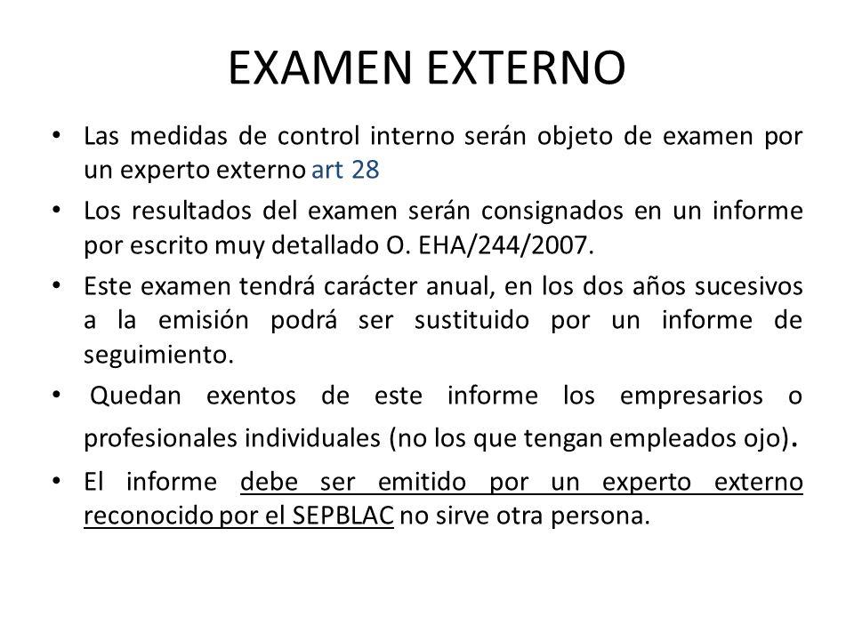 EXAMEN EXTERNO Las medidas de control interno serán objeto de examen por un experto externo art 28.