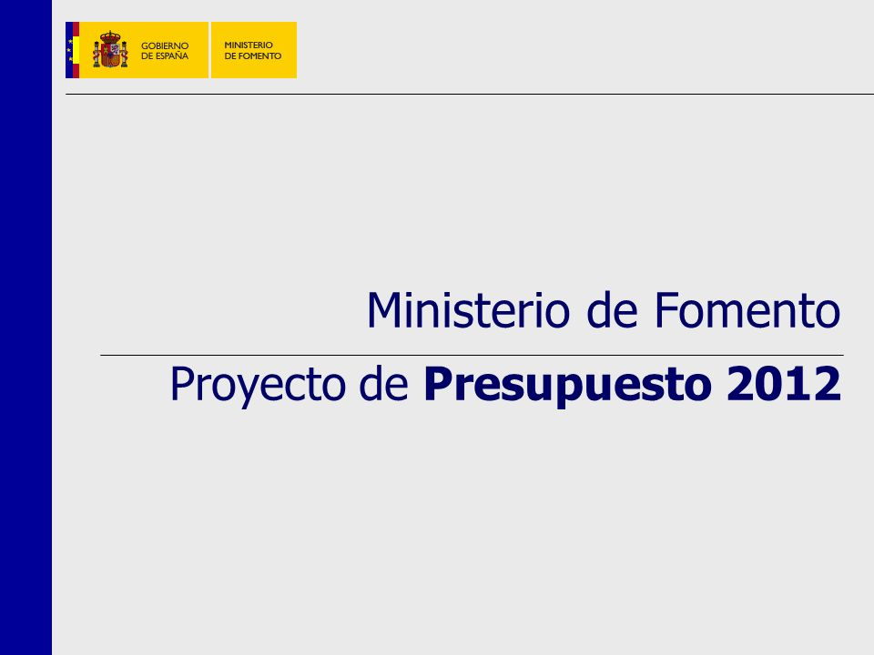 0. Índice Objetivos del PGE-2012 Objetivos del Ministerio de Fomento