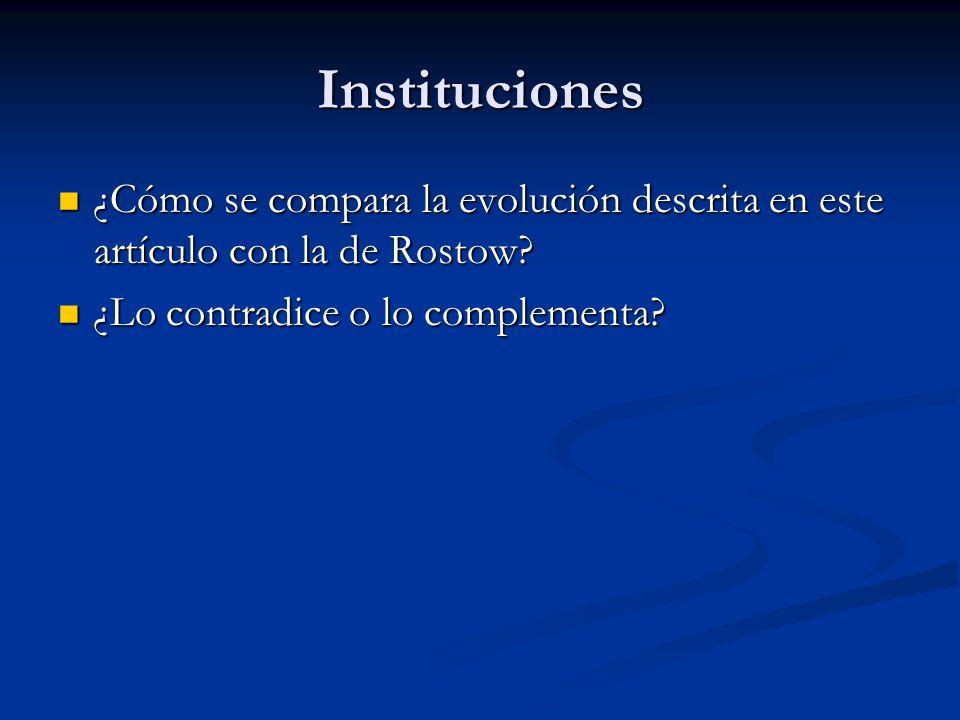 Instituciones ¿Cómo se compara la evolución descrita en este artículo con la de Rostow.