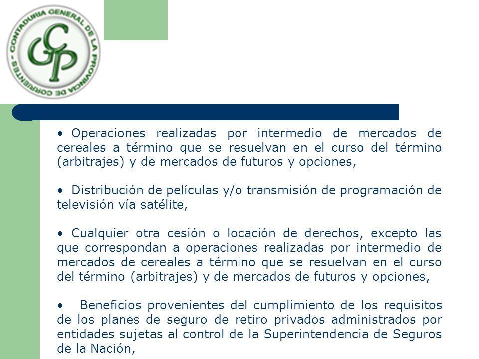 Operaciones realizadas por intermedio de mercados de cereales a término que se resuelvan en el curso del término (arbitrajes) y de mercados de futuros y opciones,