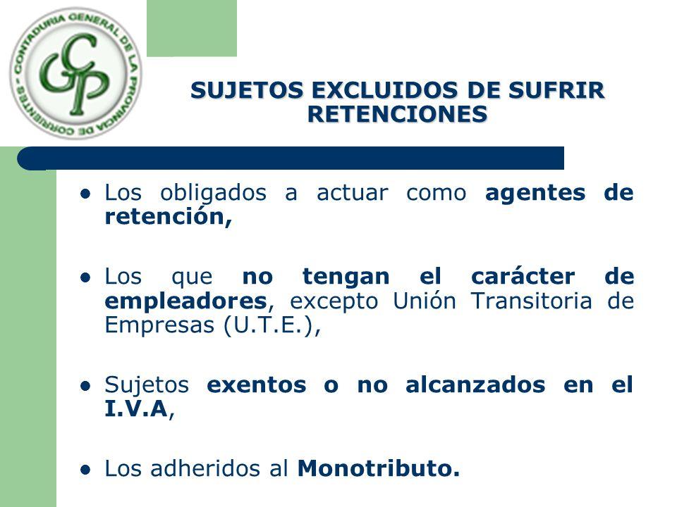 SUJETOS EXCLUIDOS DE SUFRIR RETENCIONES
