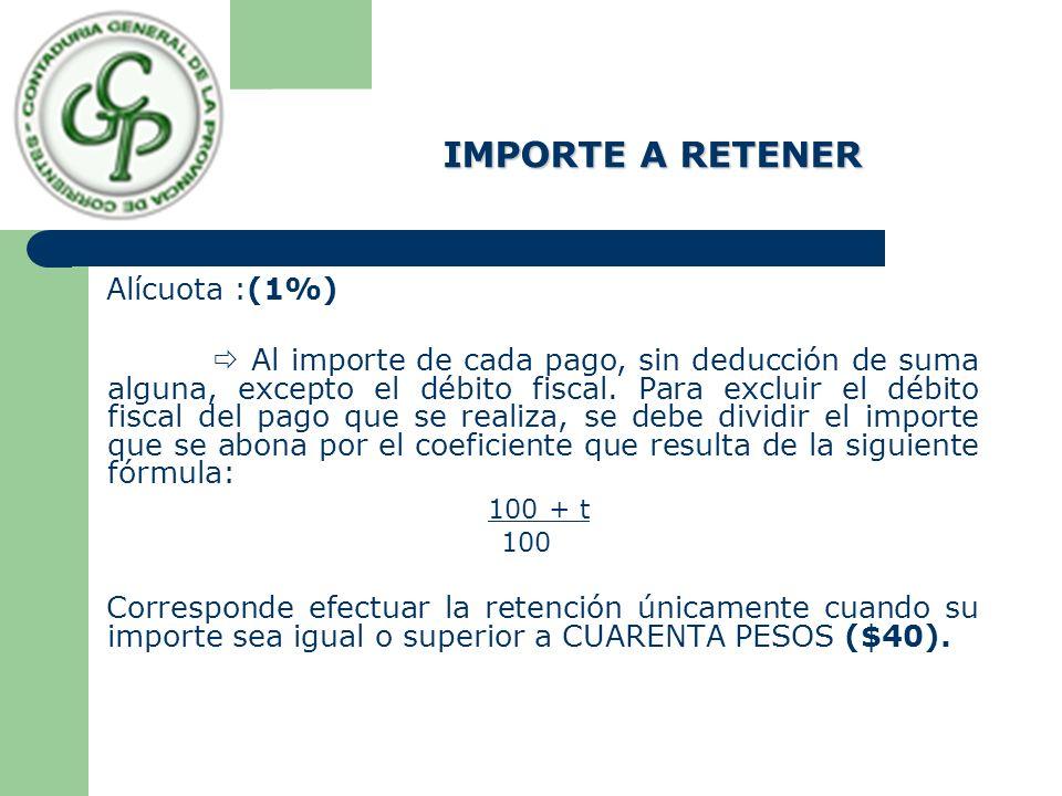 IMPORTE A RETENER Alícuota :(1%)