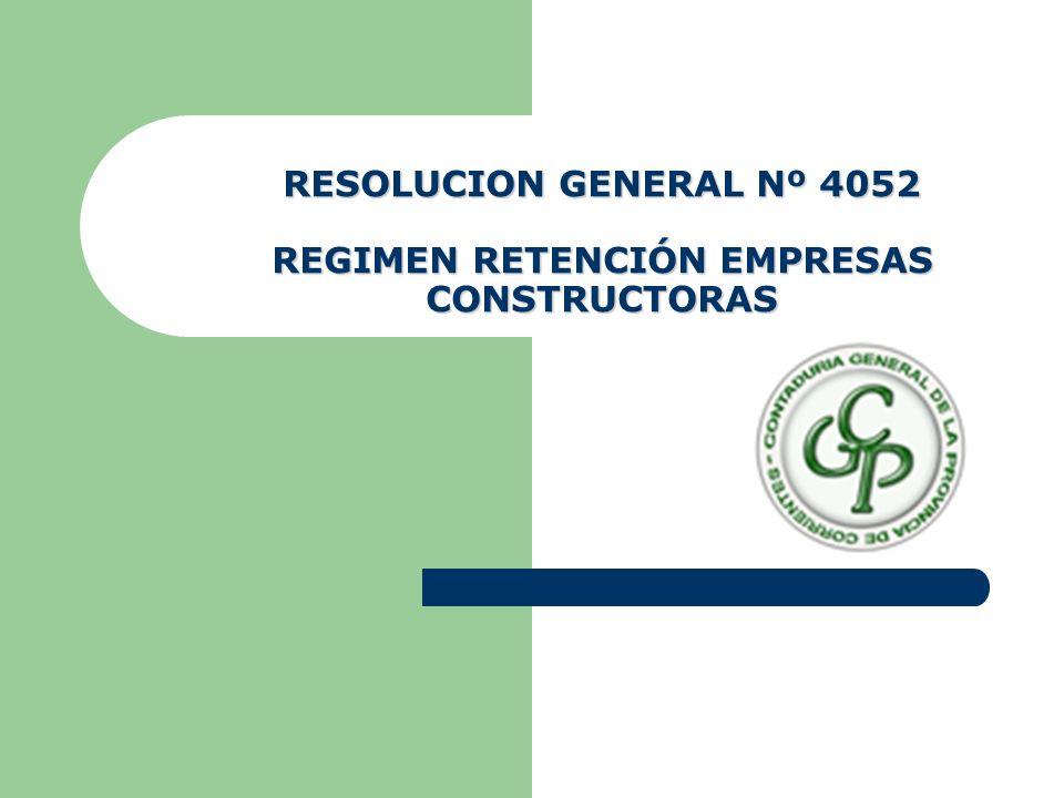 RESOLUCION GENERAL Nº 4052 REGIMEN RETENCIÓN EMPRESAS CONSTRUCTORAS