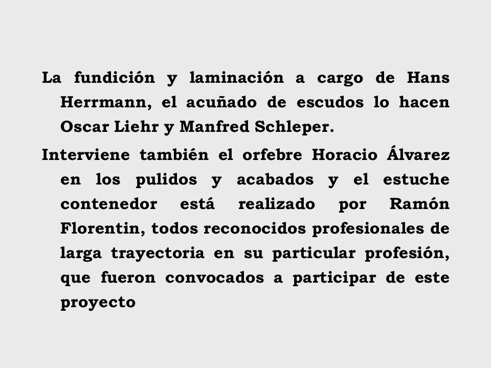 La fundición y laminación a cargo de Hans Herrmann, el acuñado de escudos lo hacen Oscar Liehr y Manfred Schleper.