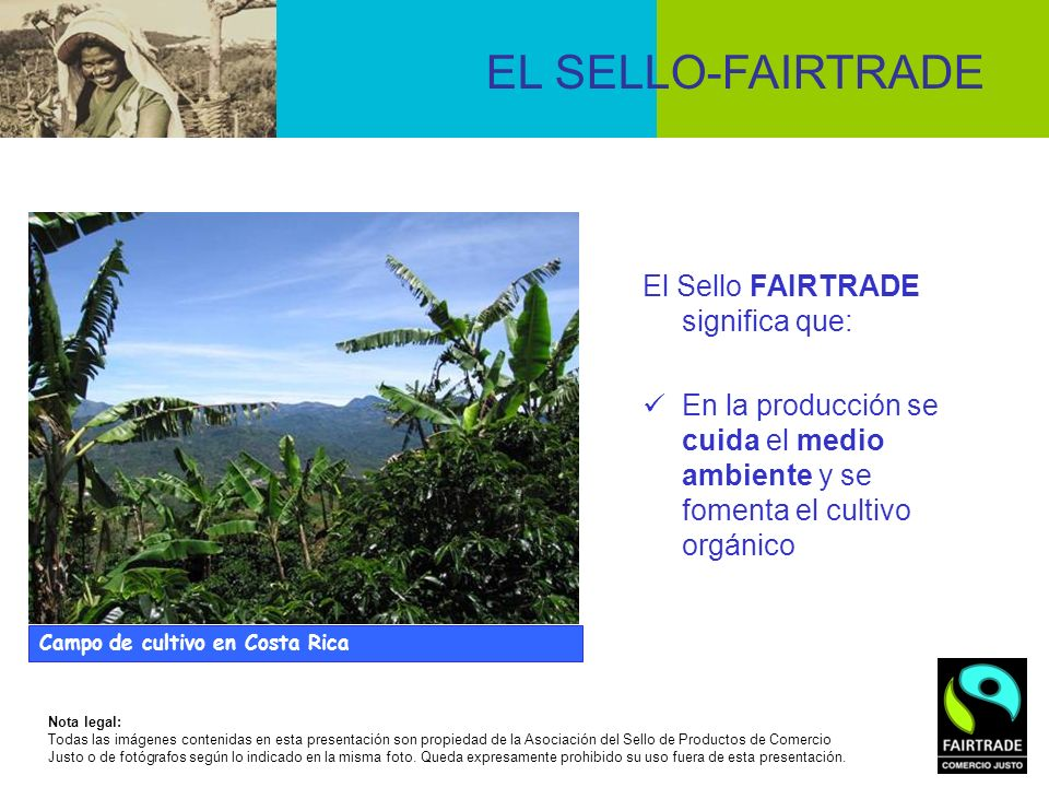 EL SELLO-FAIRTRADE El Sello FAIRTRADE significa que: