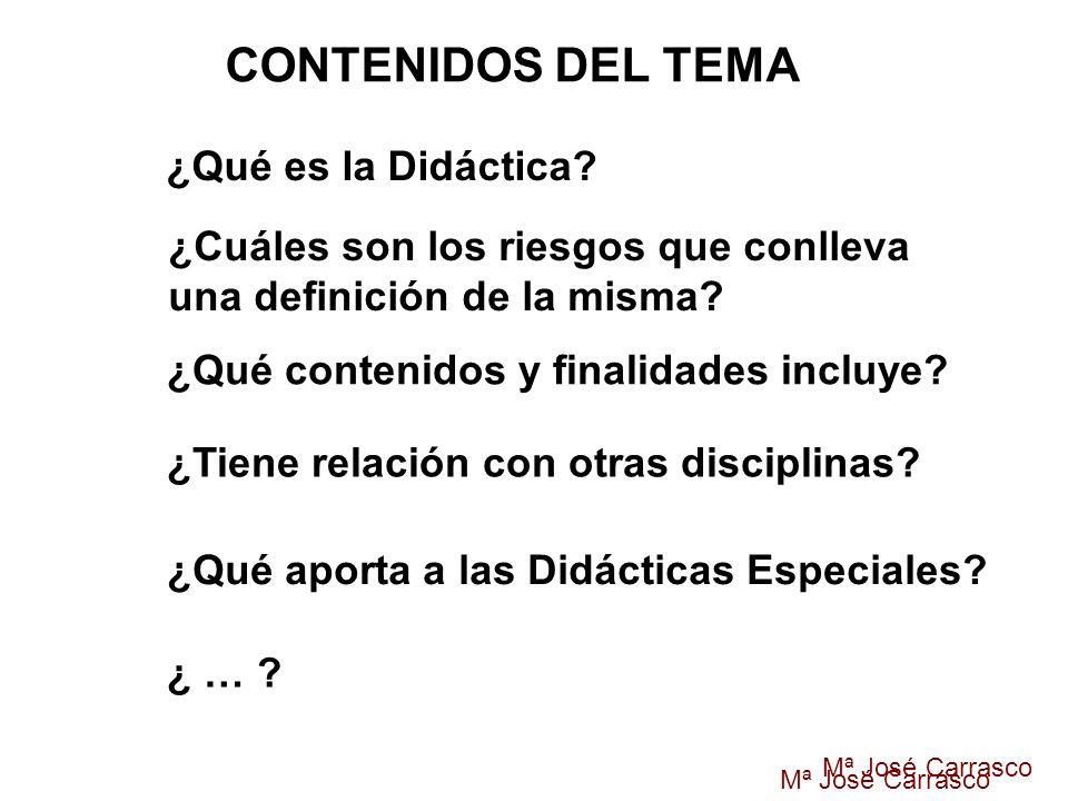 CONTENIDOS DEL TEMA ¿Qué es la Didáctica