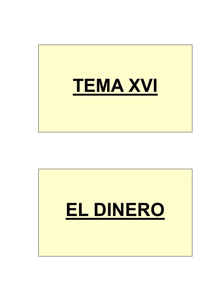 TEMA XVI EL DINERO