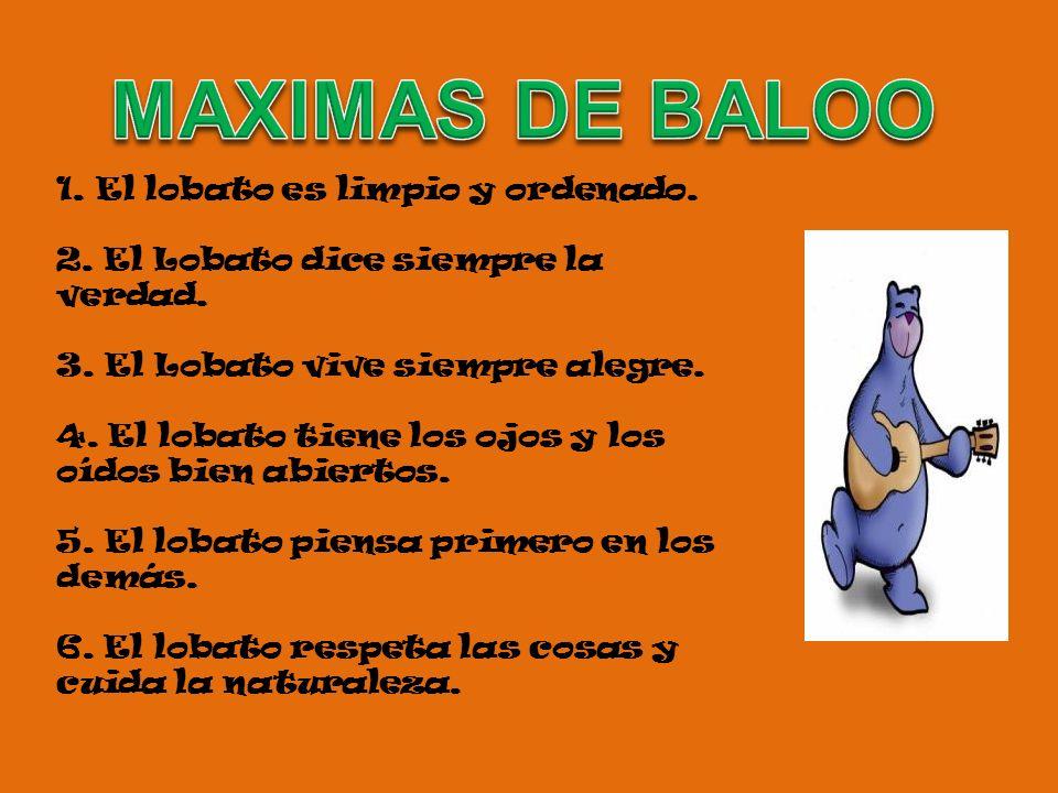 MAXIMAS DE BALOO El lobato es limpio y ordenado.