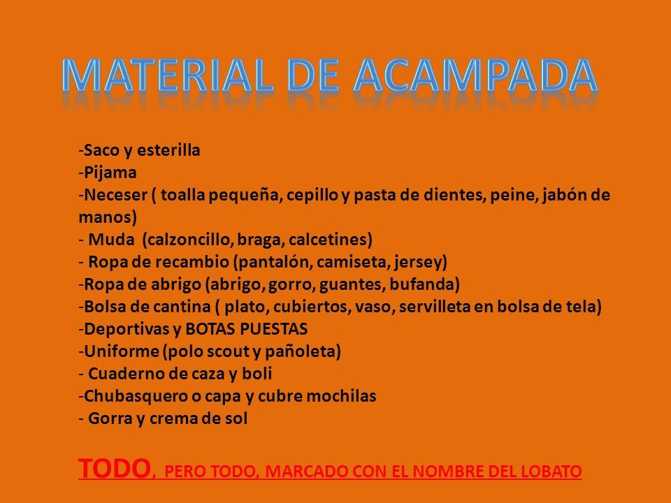 Material de acampada TODO, PERO TODO, MARCADO CON EL NOMBRE DEL LOBATO
