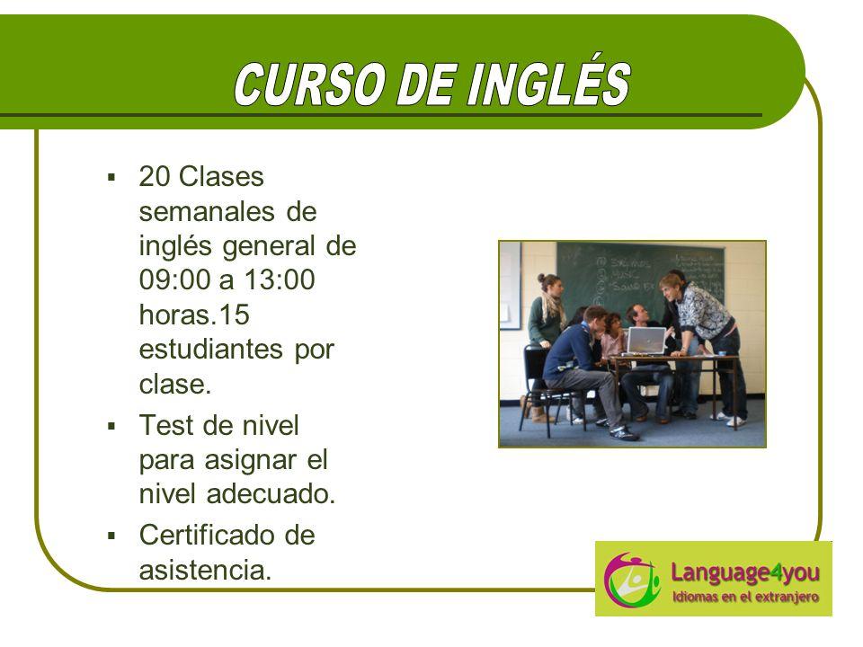 CURSO DE INGLÉS 20 Clases semanales de inglés general de 09:00 a 13:00 horas.15 estudiantes por clase.