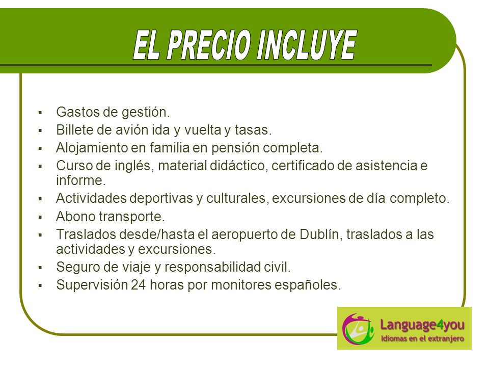 EL PRECIO INCLUYE Gastos de gestión.