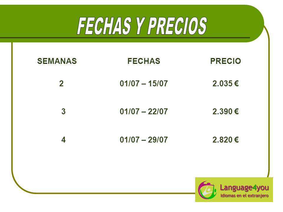 FECHAS Y PRECIOS SEMANAS FECHAS PRECIO 2 01/07 – 15/07 2.035 € 3