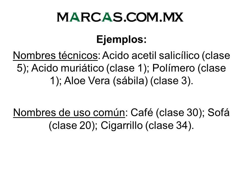 Ejemplos: Nombres técnicos: Acido acetil salicílico (clase 5); Acido muriático (clase 1); Polímero (clase 1); Aloe Vera (sábila) (clase 3).