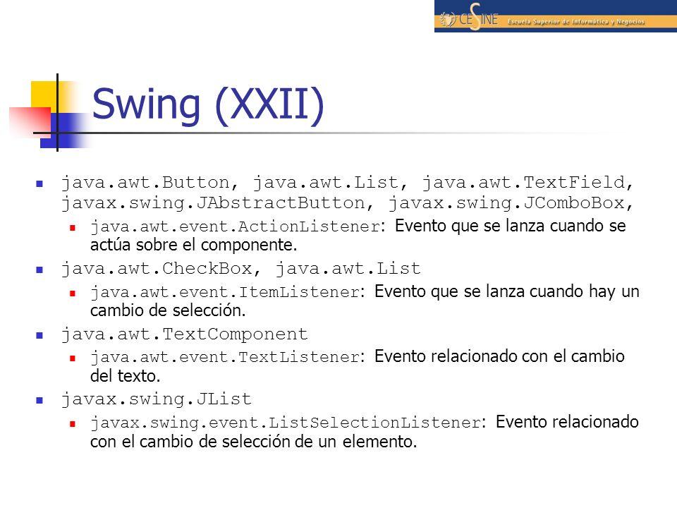 Swing (XXII)java.awt.Button, java.awt.List, java.awt.TextField, javax.swing.JAbstractButton, javax.swing.JComboBox,