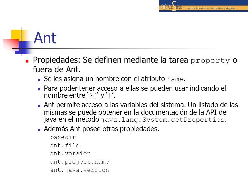 Ant Propiedades: Se definen mediante la tarea property o fuera de Ant.