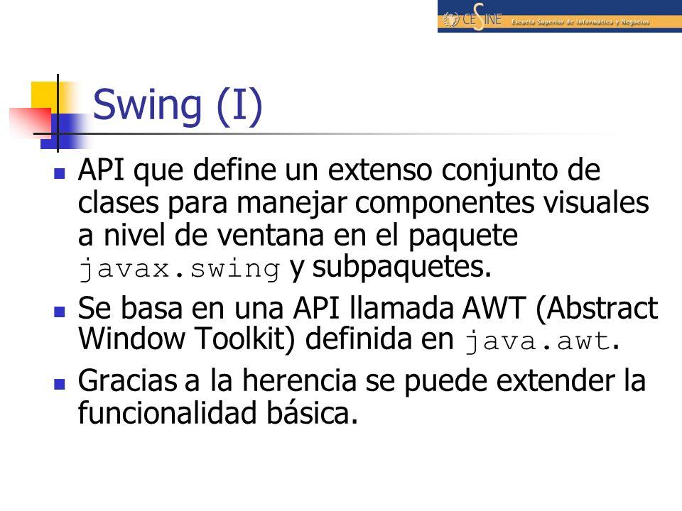 Swing (I) API que define un extenso conjunto de clases para manejar componentes visuales a nivel de ventana en el paquete javax.swing y subpaquetes.