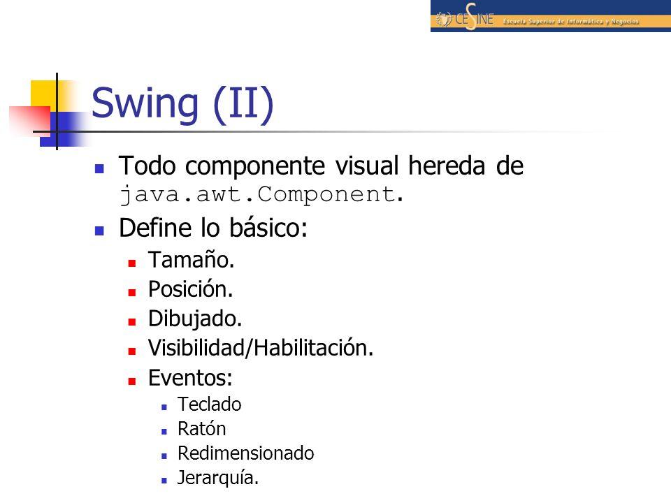 Swing (II) Todo componente visual hereda de java.awt.Component.