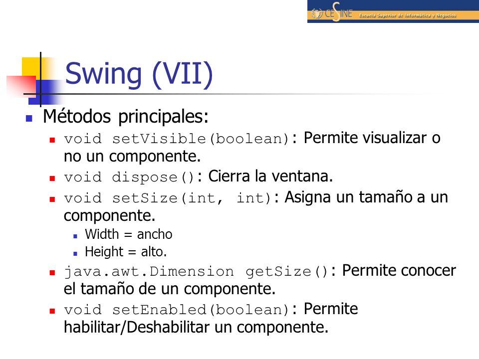 Swing (VII) Métodos principales: