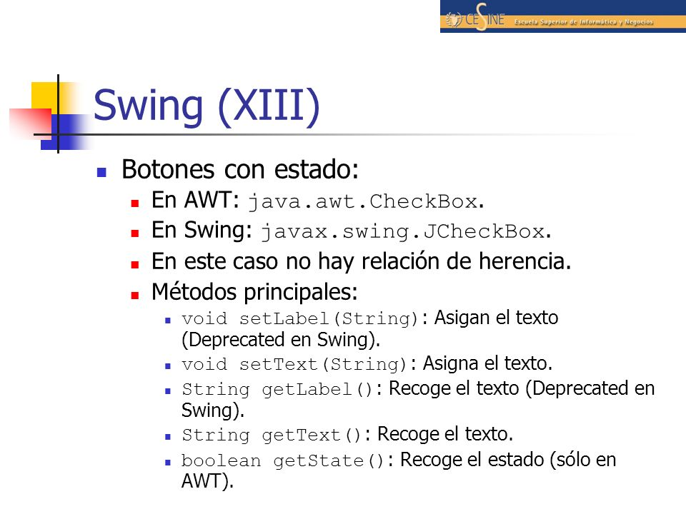 Swing (XIII) Botones con estado: En AWT: java.awt.CheckBox.