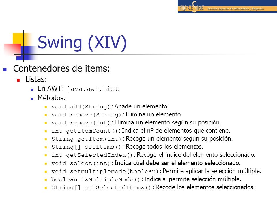 Swing (XIV) Contenedores de items: Listas: En AWT: java.awt.List