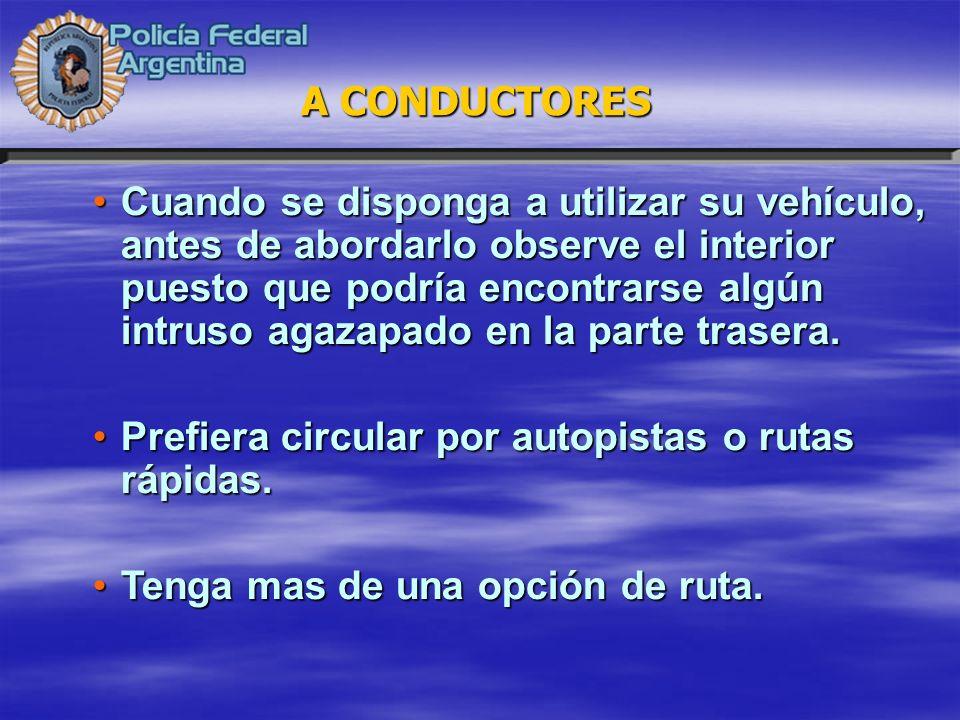 Cuando se disponga a utilizar su vehículo, antes de abordarlo observe el interior puesto que podría encontrarse algún intruso agazapado en la parte trasera.
