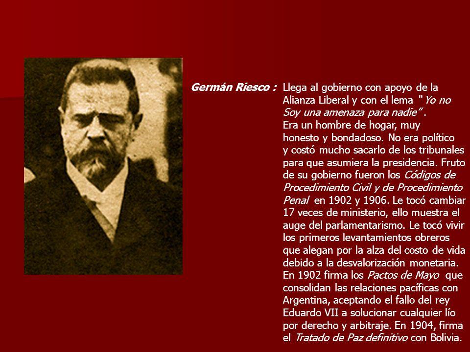 Germán Riesco : Llega al gobierno con apoyo de la. Alianza Liberal y con el lema Yo no. Soy una amenaza para nadie .