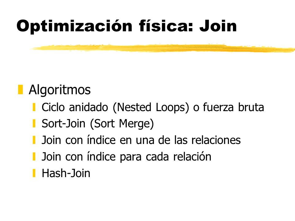 Optimización física: Join