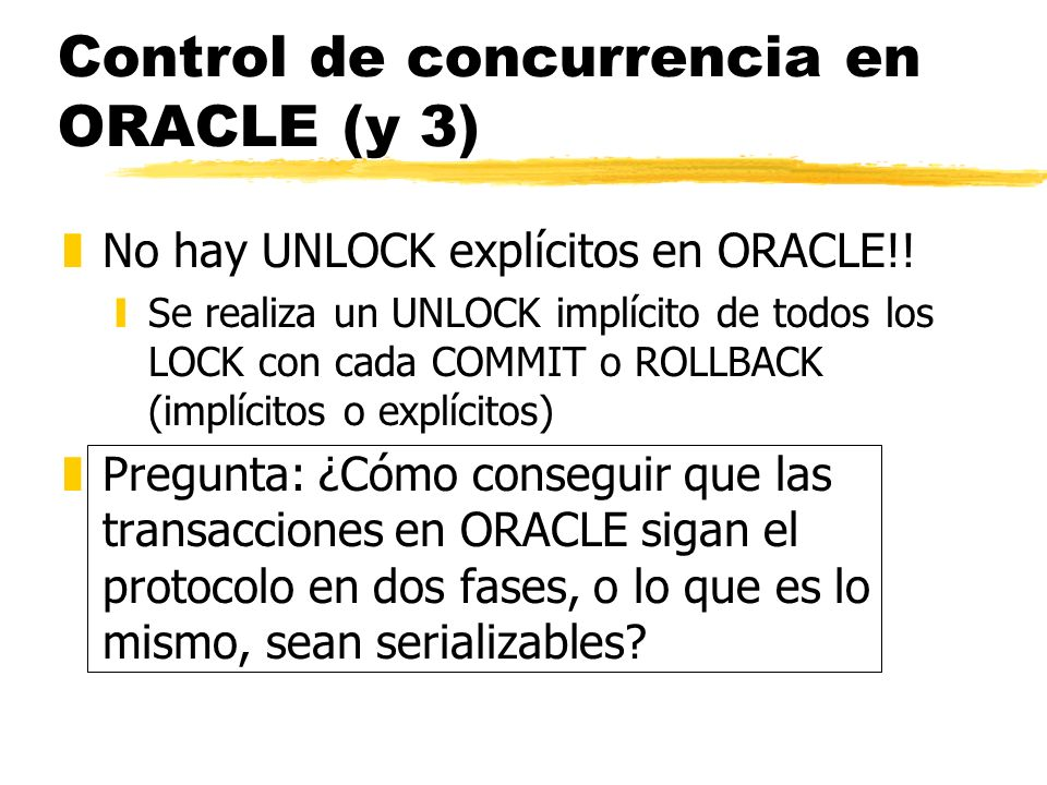 Control de concurrencia en ORACLE (y 3)