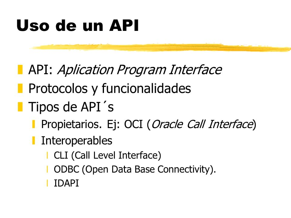Uso de un API API: Aplication Program Interface