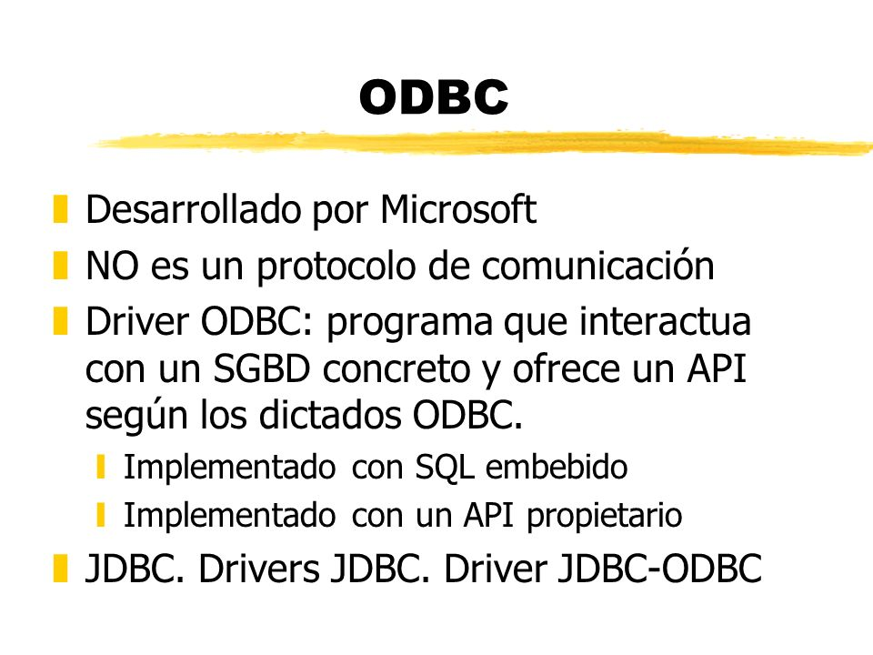 ODBC Desarrollado por Microsoft NO es un protocolo de comunicación