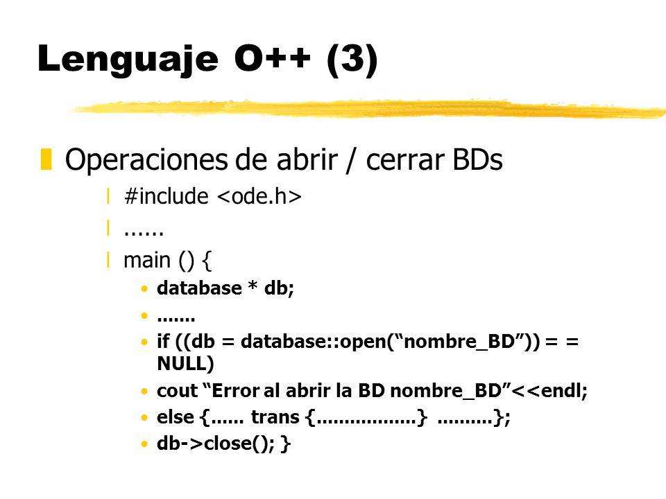 Lenguaje O++ (3) Operaciones de abrir / cerrar BDs