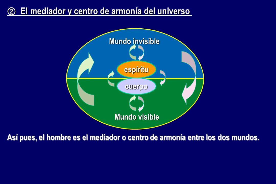 ② El mediador y centro de armonía del universo