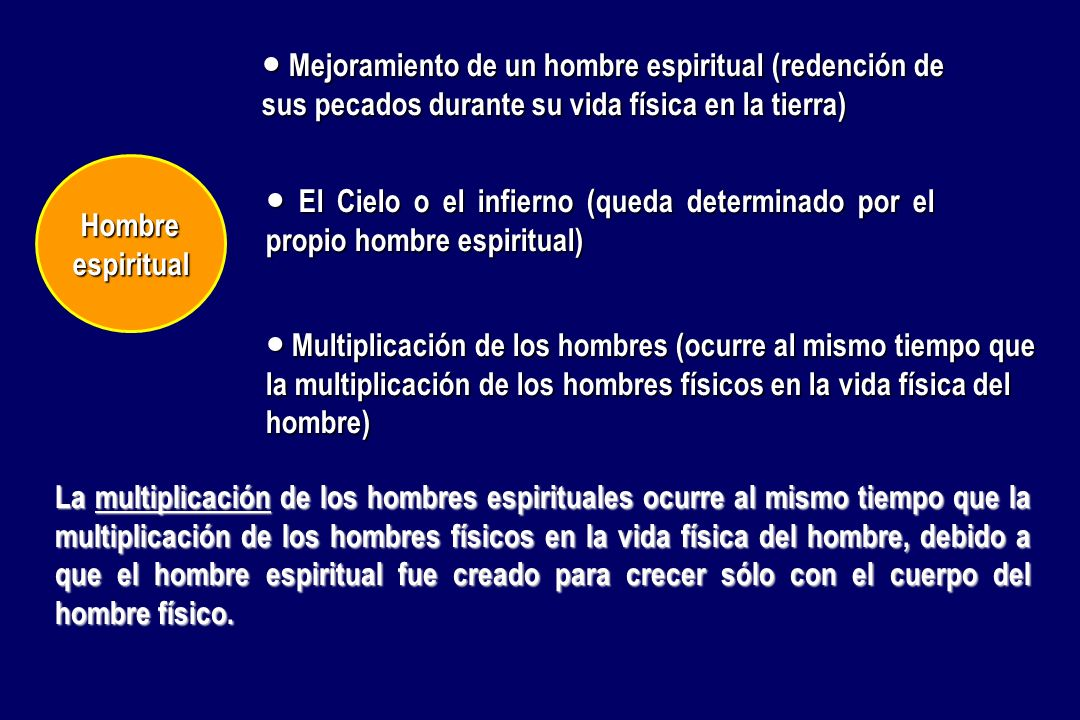 ● Mejoramiento de un hombre espiritual (redención de sus pecados durante su vida física en la tierra)
