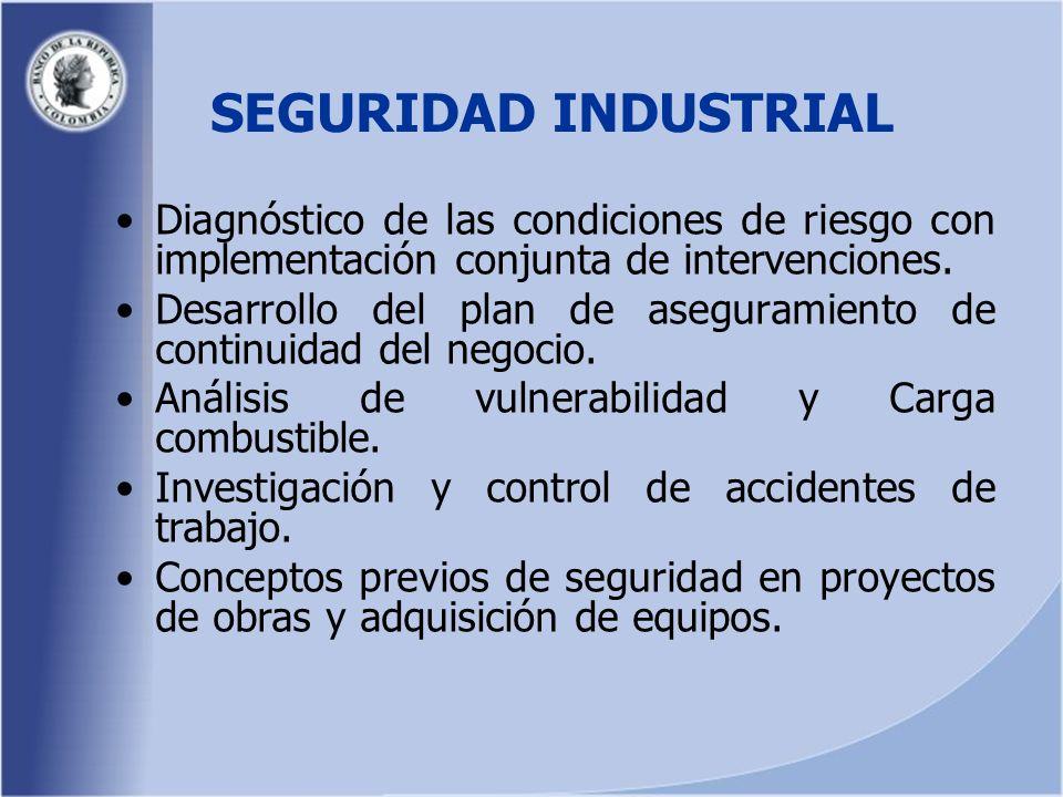 SEGURIDAD INDUSTRIAL Diagnóstico de las condiciones de riesgo con implementación conjunta de intervenciones.