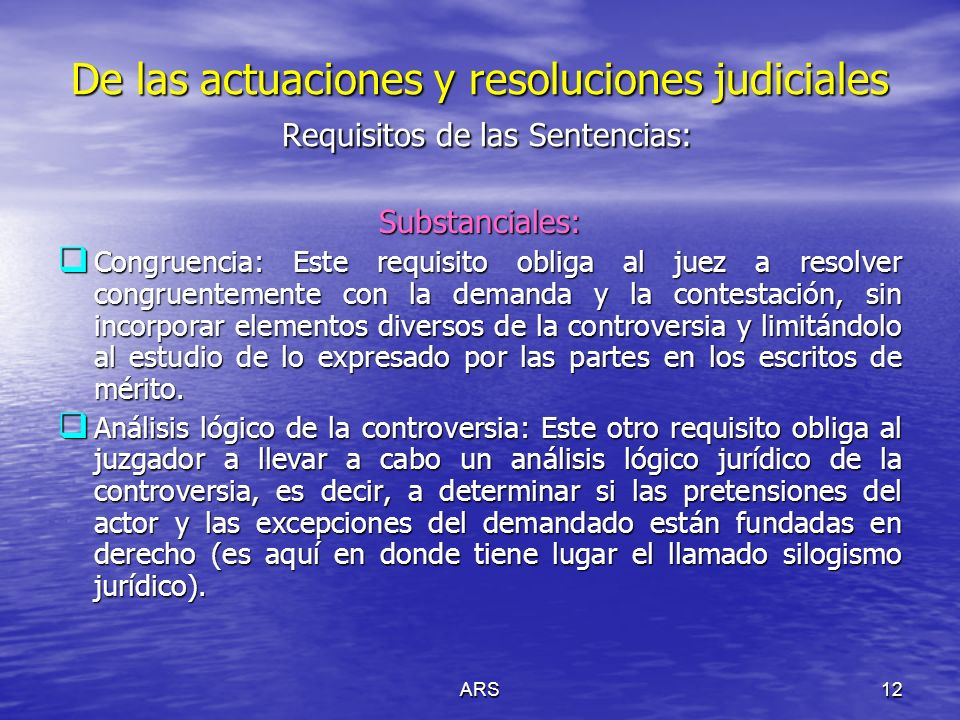 De las actuaciones y resoluciones judiciales Requisitos de las Sentencias: