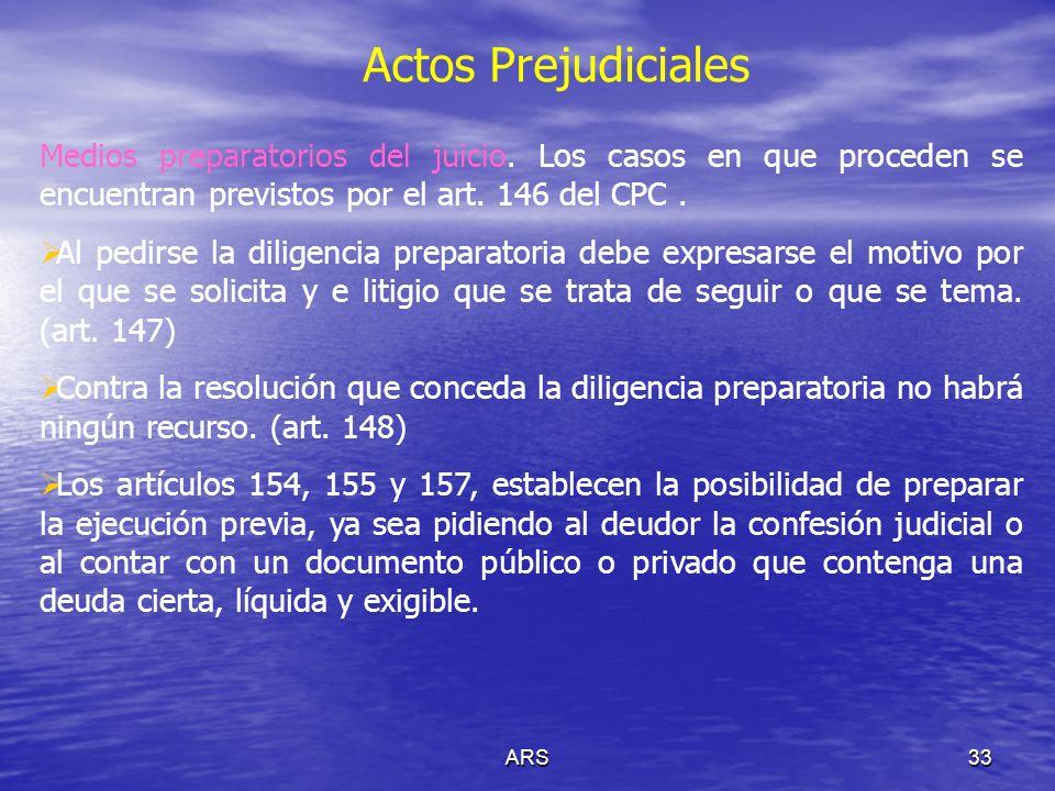 Actos Prejudiciales Medios preparatorios del juicio. Los casos en que proceden se encuentran previstos por el art. 146 del CPC .