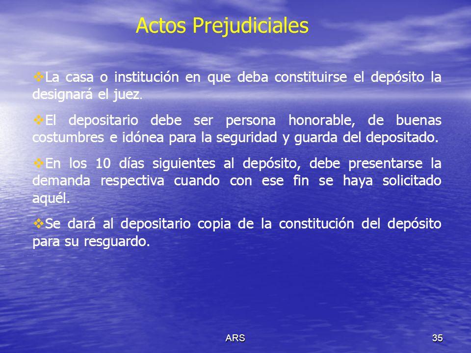 Actos Prejudiciales La casa o institución en que deba constituirse el depósito la designará el juez.