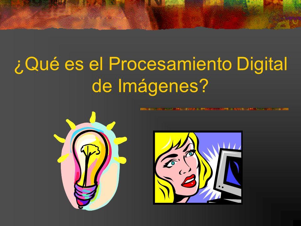 ¿Qué es el Procesamiento Digital de Imágenes