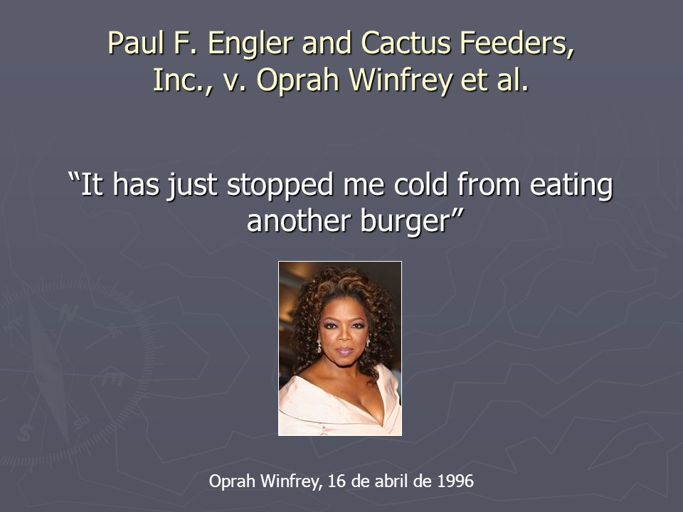 Paul F. Engler and Cactus Feeders, Inc., v. Oprah Winfrey et al.