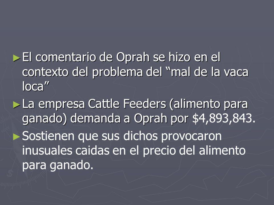 El comentario de Oprah se hizo en el contexto del problema del mal de la vaca loca