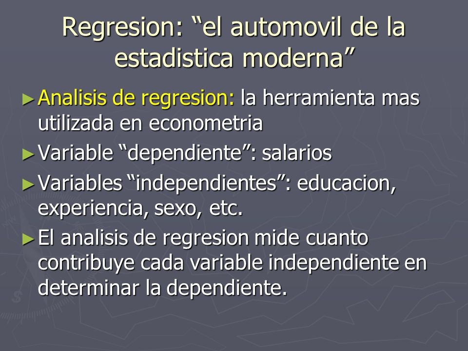 Regresion: el automovil de la estadistica moderna