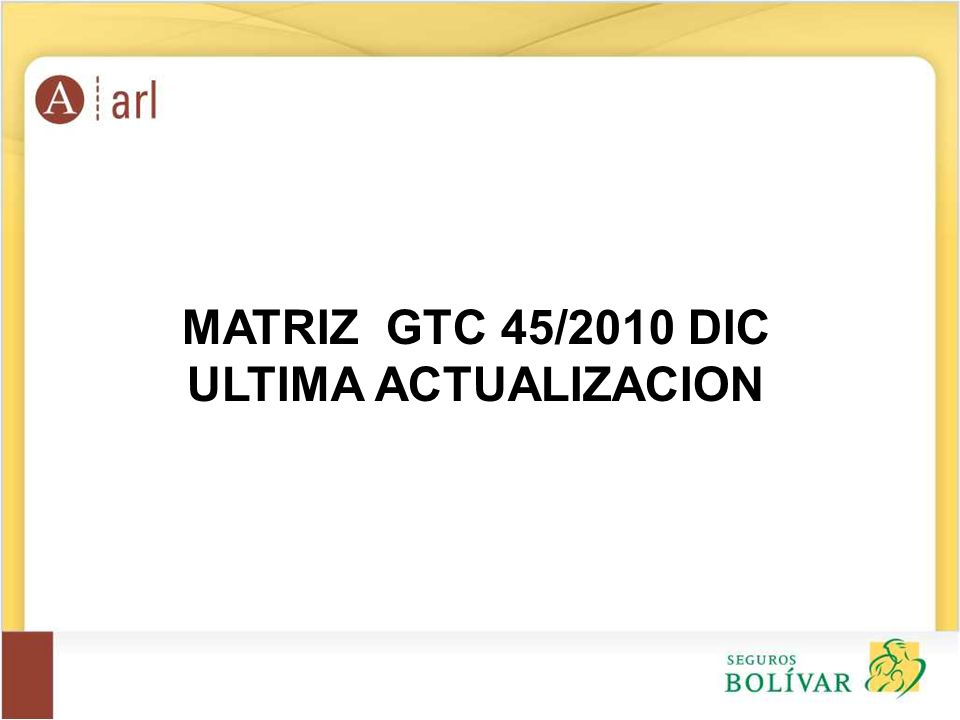 MATRIZ GTC 45/2010 DIC ULTIMA ACTUALIZACION