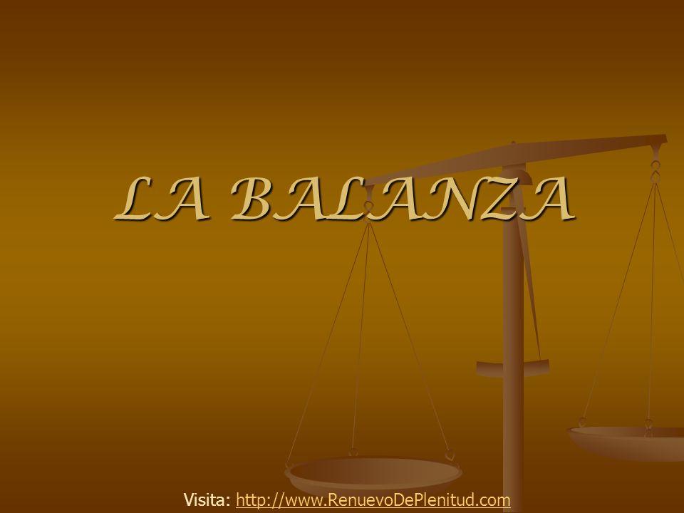 LA BALANZA Visita: http://www.RenuevoDePlenitud.com