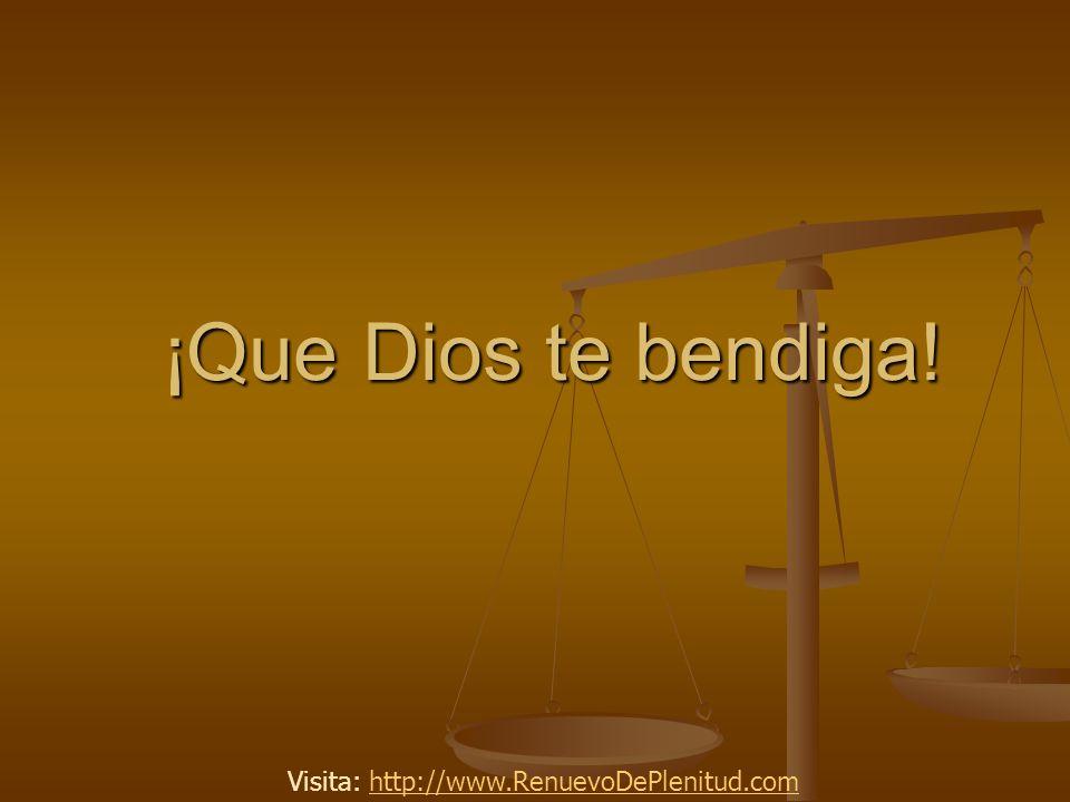 ¡Que Dios te bendiga! Visita: http://www.RenuevoDePlenitud.com