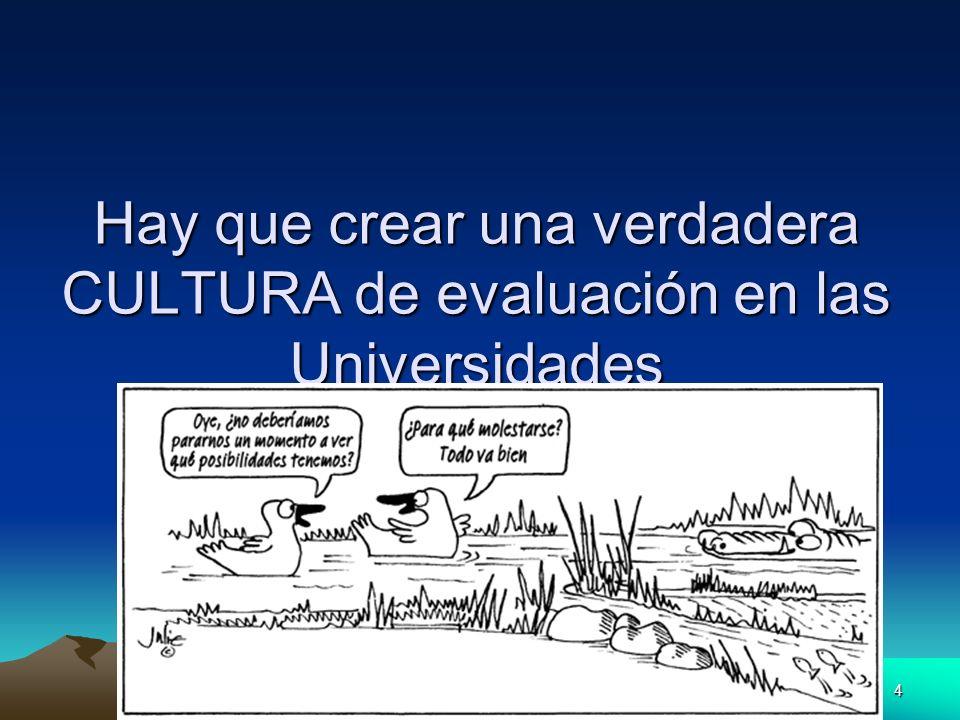 Hay que crear una verdadera CULTURA de evaluación en las Universidades