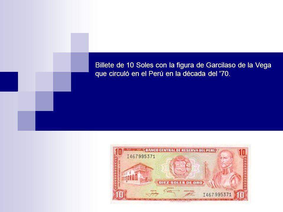 Billete de 10 Soles con la figura de Garcilaso de la Vega que circuló en el Perú en la década del 70.