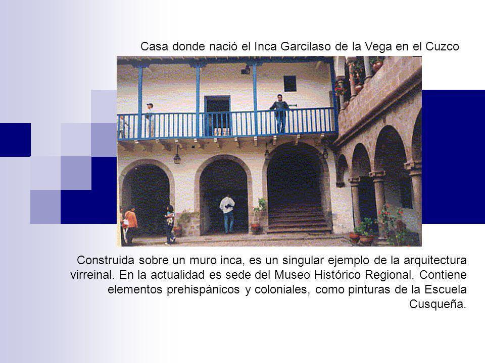 Casa donde nació el Inca Garcilaso de la Vega en el Cuzco