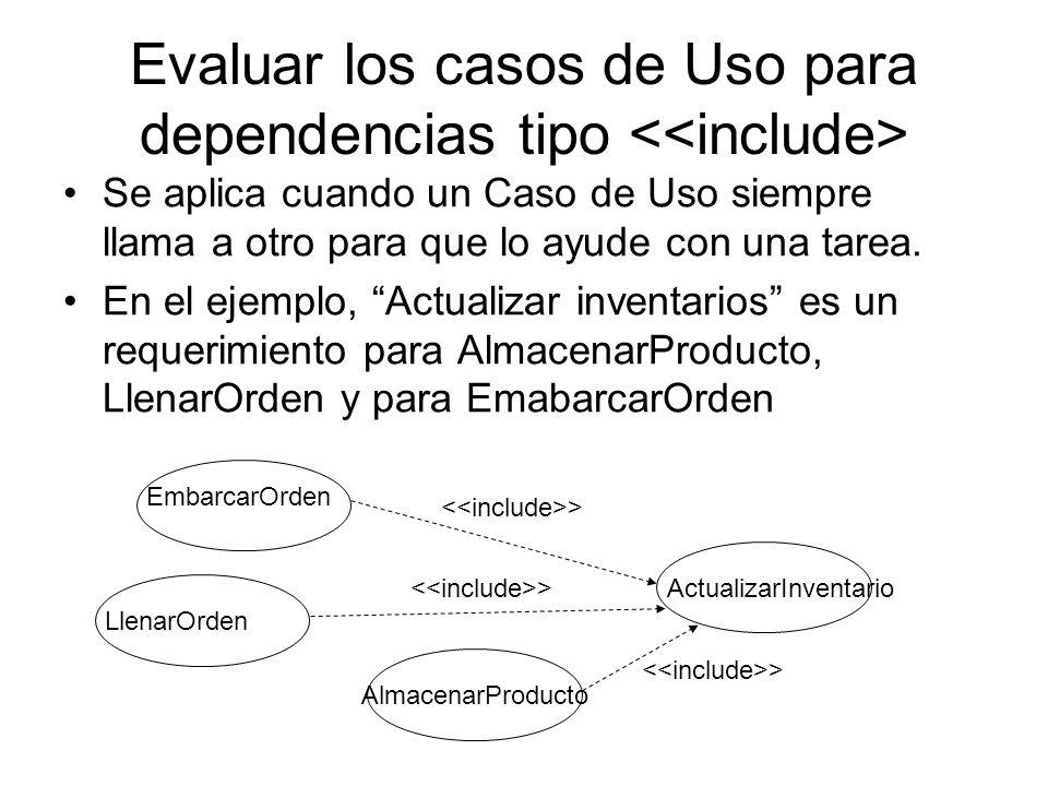 Evaluar los casos de Uso para dependencias tipo <<include>