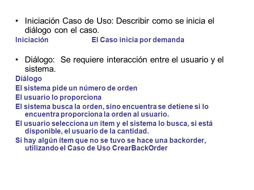 Diálogo: Se requiere interacción entre el usuario y el sistema.