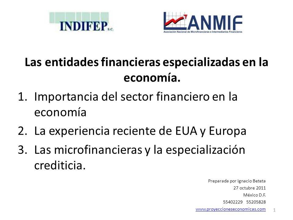 Las entidades financieras especializadas en la economía.